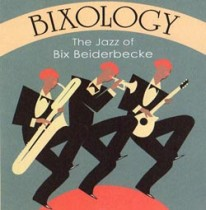 The Jazz Of Bix Beiderbecke Vol. I