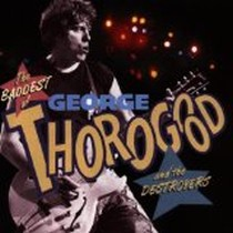 Baddest of George Thorogood