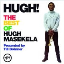 Hugh! - The Best of Hugh Masekela - Presented by Till Brönner